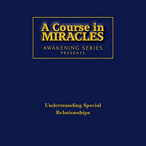 Course Miracles Awakening Understanding Relationships