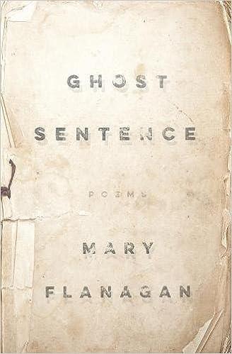 Ghost Sentence Mary Flanagan 9781640084674 Amazon Books