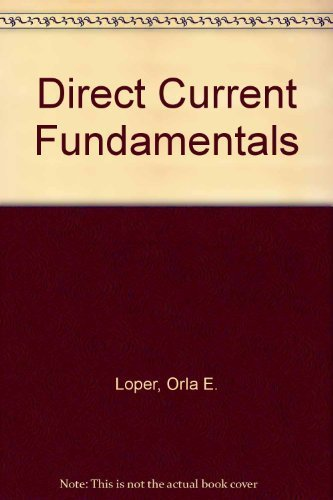 Direct Current Fundamentals by Orla E. Loper (1995-06-12)