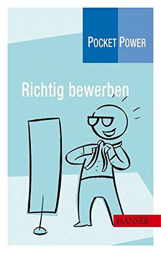 Pocket Power Soft Skills: Richtig bewerben Taschenbuch – 6. April 2006 Johann Daniel Gerstein 3446405569 Management Wirtschaft