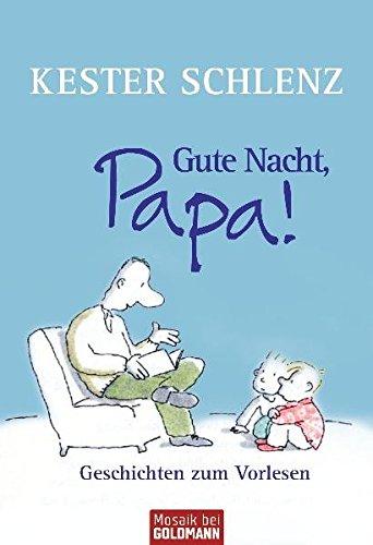 Gute Nacht, Papa!: Geschichten zum Vorlesen