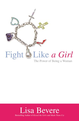 Fight like a girl the power of being a woman kindle edition by fight like a girl the power of being a woman by bevere lisa fandeluxe Choice Image