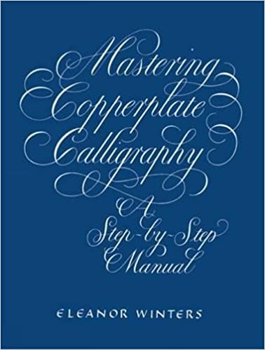 Mastering Copperplate Calligraphy A Step By Step Manual Lettering
