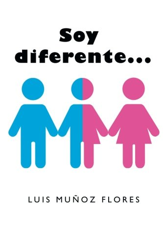 Soy diferente. . .  [Flores, Luis Muñoz] (Tapa Blanda)