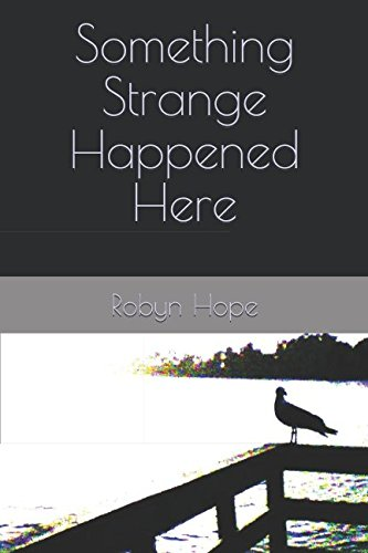 Something strange happened here robyn hope 9781521200360 amazon something strange happened here robyn hope 9781521200360 amazon books fandeluxe Image collections
