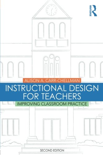 Instructional Design for Teachers: Improving Classroom Practice