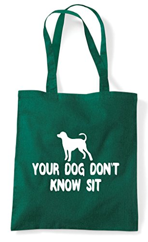 Your Dark Tote Know Sit Parody Shopper Funny Green Bag Dog Don't rnRAwqWxrS