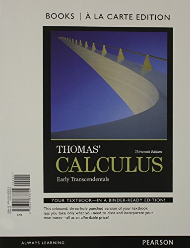 Thomas' Calculus: Early Transcendentals, Books a la Carte Edition (13th Edition)