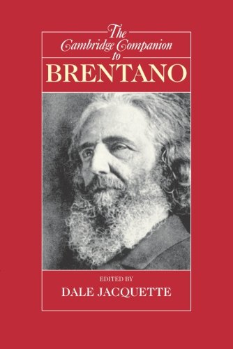The Cambridge Companion to Brentano (Cambridge Companions to Philosophy)