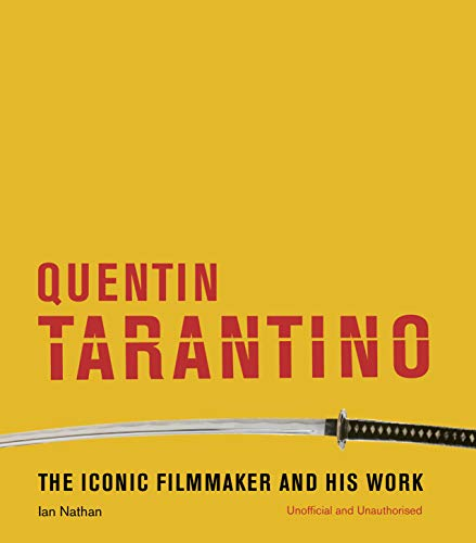Quentin Tarantino: The iconic filmmaker and his work (Shone Tom)