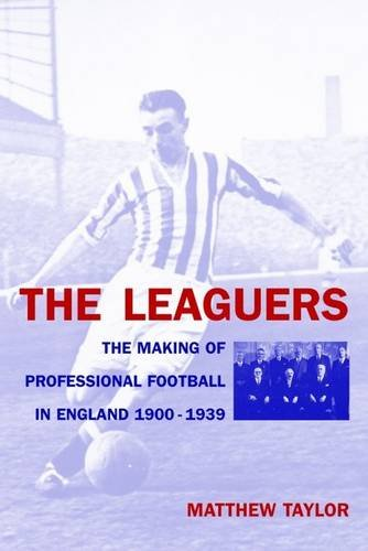 The Leaguers: The Making of Professional Football in England 1900-1940: The Making of Professional Football in England, 1900-1939: Amazon.es: Matthew ...