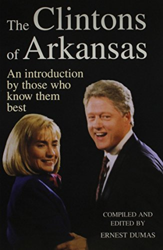 The Clintons of Arkansas: An Introduction by Those Who Know Them Best -