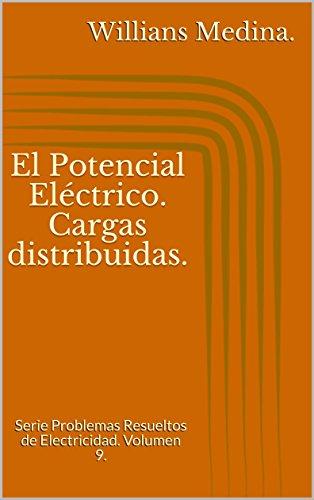 el-potencial-elctrico-cargas-distribuidas-serie-problemas-resueltos-de-electricidad-volumen-9-spanish-edition
