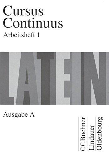 Cursus Continuus: Ausgabe A - Arbeitsheft 1