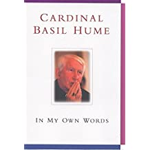 Cardinal Basil Hume: In My Own Words