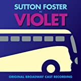 Violet (Original Broadway Cast Recording) by Sutton Foster (2014-05-04)