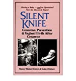 img - for [ Silent Knife: Cesarean Prevention and Vaginal Birth After Cesarean (VBAC) Cohen, Nancy Wainer ( Author ) ] { Paperback } 1983 book / textbook / text book