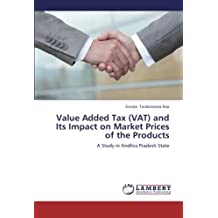 Value Added Tax (VAT) and Its Impact on Market Prices of the Products: A Study in Andhra Pradesh State