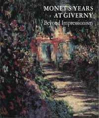Monet's Years at Giverny: Beyond Impressionism ()