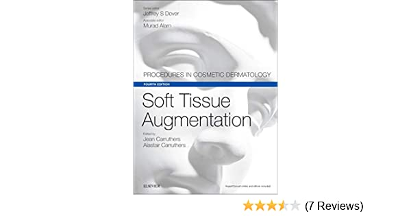 Soft Tissue Augmentation: Procedures in Cosmetic Dermatology Series
