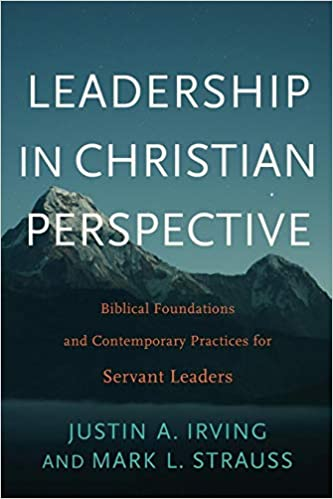 Leadership in Christian Perspective: Irving: 9781540960337
