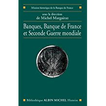 Banques, Banque de France et Seconde Guerre mondiale (French Edition)
