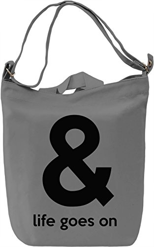 Life goes on Borsa Giornaliera Canvas Canvas Day Bag| 100% Premium Cotton Canvas| DTG Printing|