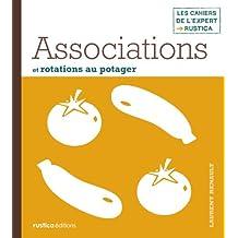 Associations et rotations au potager (Les cahiers de l'expert Rustica)