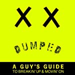 Dumped: A Guy's Guide to Breakin' Up and Movin' On | Kurt Calum