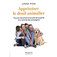 Apprivoiser le deuil animalier (French Edition)