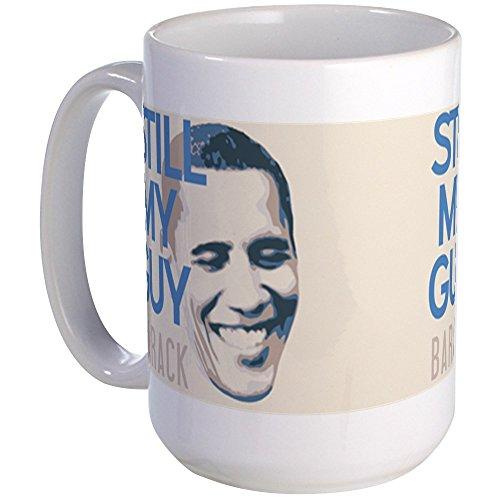 CafePress Still My Guy Obama Mug Crm Large Mug Coffee Mug, Large 15 oz. White Coffee Cup