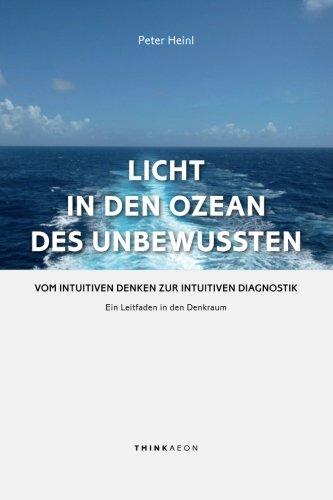 licht-in-den-ozean-des-unbewussten-vom-intuitiven-denken-zur-intuitiven-diagnostik-ein-leitfaden-in-den-denkraum