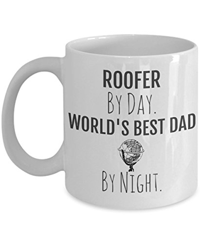 - Roofer Dad Mug - Roofing Coffee Mug - Roofer By Day, World's Best Dad By Night - Perfect Gift for Your Dad or Husband for Father's Day