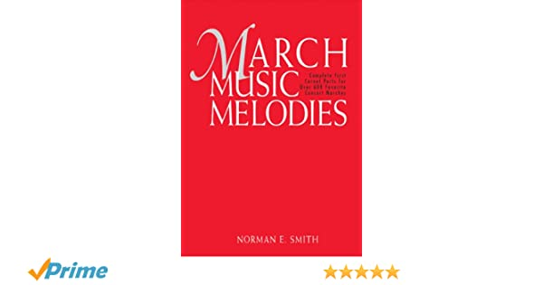 March Music Melodies: Norman E  Smith: 9780961734626: Amazon