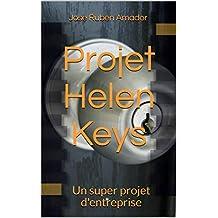 Projet Helen Keys: Un super projet d'entreprise (French Edition)