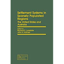Settlement Systems in Sparsely Populated Regions: The United States and Australia (Comparative rural transformation series)
