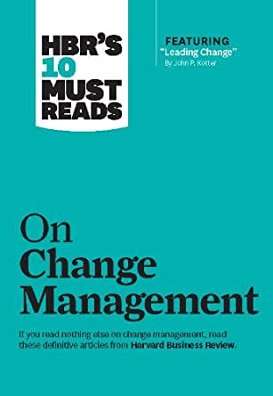 Amazon.com: HBR's 10 Must Reads on Change Management
