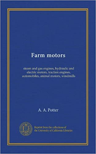 Farm motors: steam and gas engines, hydraulic and electric motors