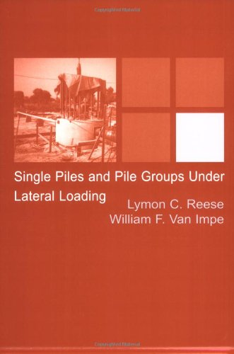 Single Piles and Pile Groups Under Lateral Loading (Single Piles And Pile Groups Under Lateral Loading)