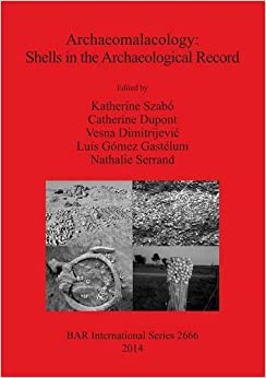 Archaeomalacology: Shells in the Archaeological Record (British Archaeological Reports International Series)