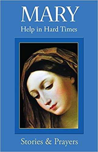 Mary: Help in Hard Times