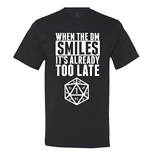 When The DM Smiles Its Already Too Late Dungeon and Dragons T-Shirt Large Black