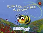 img - for [ Ruby Lee the Bumble Bee: A Bee of Possibility ] RUBY LEE THE BUMBLE BEE: A BEE OF POSSIBILITY by Matheson, Dawn ( Author ) ON May - 01 - 2006 Library Binding book / textbook / text book