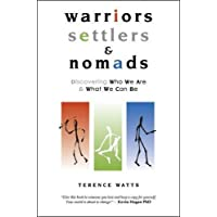 Warriors, Settlers & Nomads: Discovering Who We Are And What We Can Be