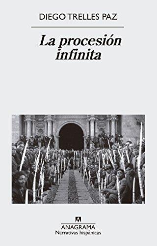 La procesión infinita (NARRATIVAS HISPÁNICAS nº 588) (Spanish Edition)