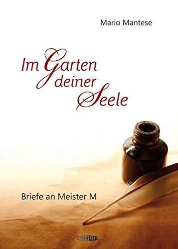 Im Garten deiner Seele: Briefe an Meister M