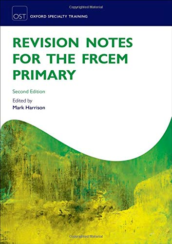 Revision Notes for the FRCEM Primary (Oxford Specialty Training: Revision Texts)