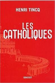 Les catholiques par Henri Tincq
