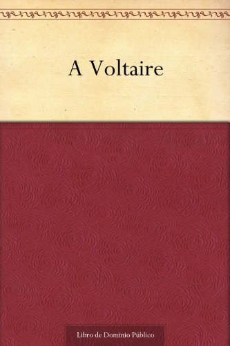 A Voltaire (Spanish Edition)