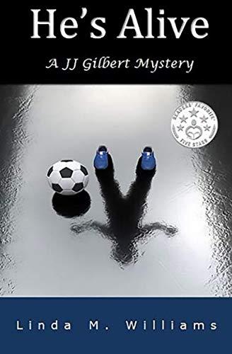 He's Alive: A JJ Gilbert Mystery